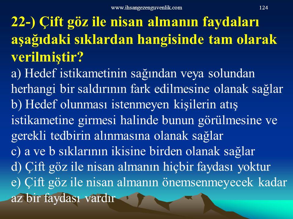 www.ihsangezenguvenlik.com 22-) Çift göz ile nisan almanın faydaları aşağıdaki sıklardan hangisinde tam olarak verilmiştir