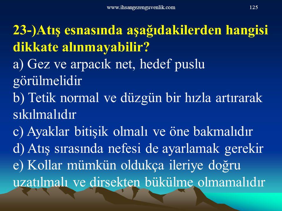 23-)Atış esnasında aşağıdakilerden hangisi dikkate alınmayabilir
