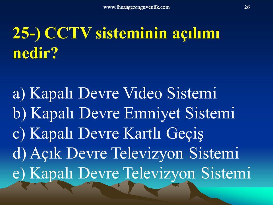 25-) CCTV sisteminin açılımı nedir