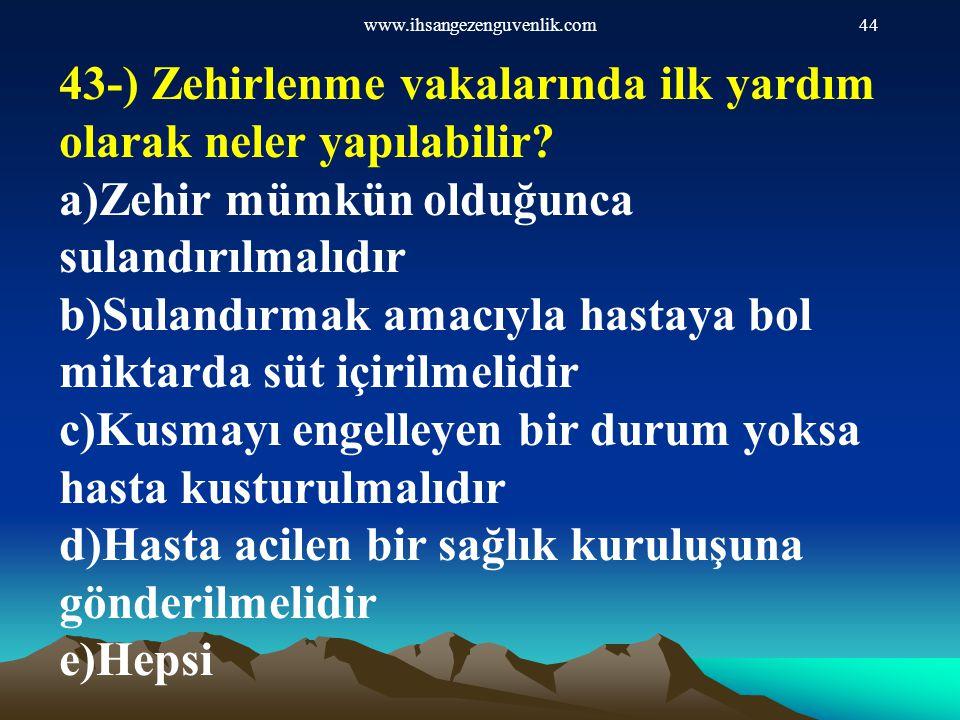 43-) Zehirlenme vakalarında ilk yardım olarak neler yapılabilir