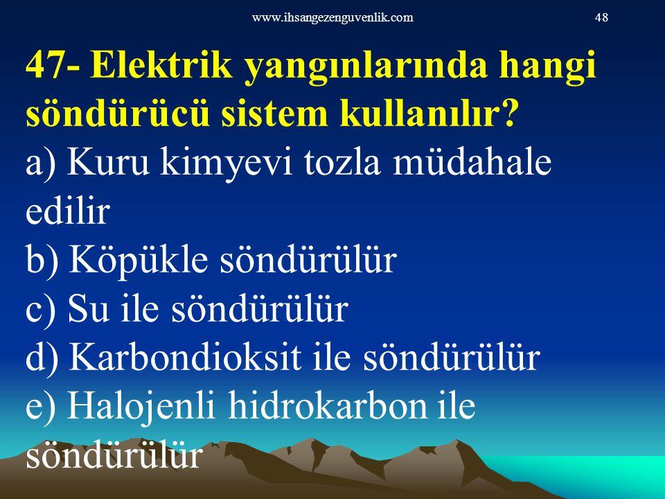 47- Elektrik yangınlarında hangi söndürücü sistem kullanılır
