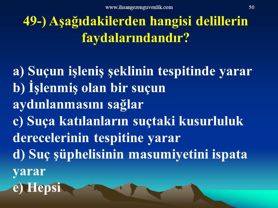 49-) Aşağıdakilerden hangisi delillerin faydalarındandır