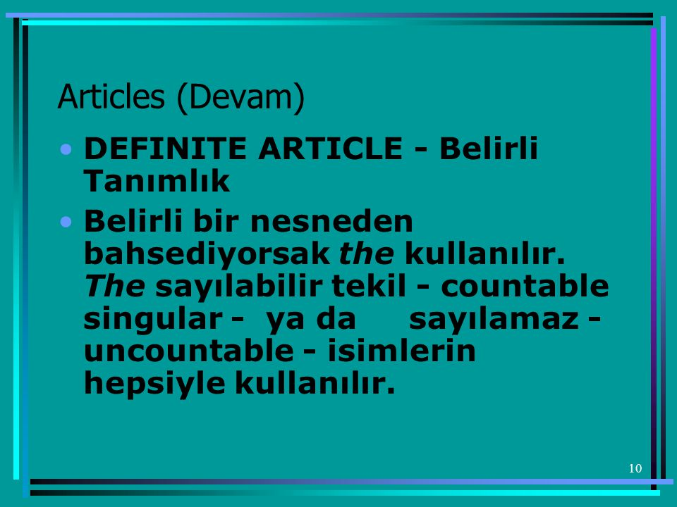 Articles (Devam) DEFINITE ARTICLE - Belirli Tanımlık