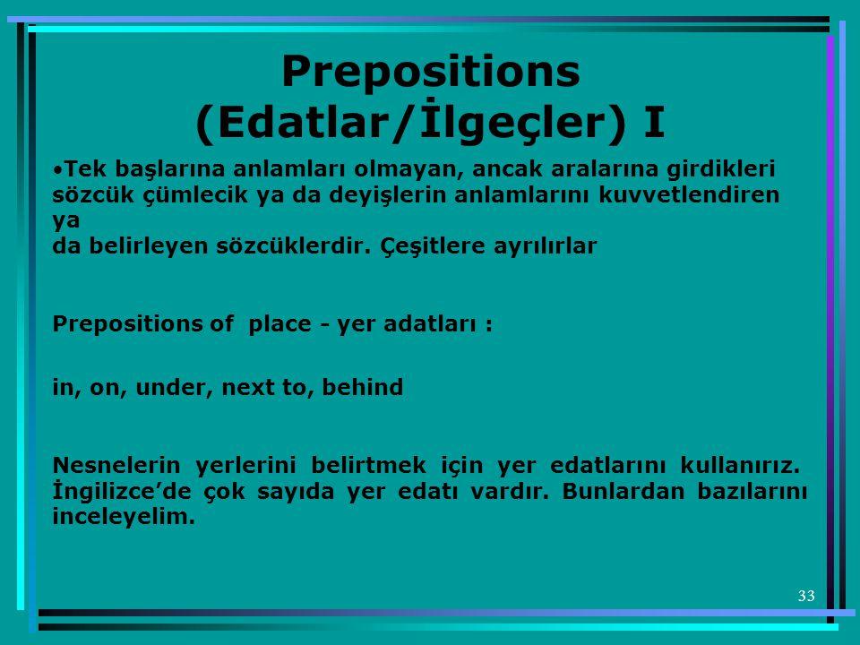 Prepositions (Edatlar/İlgeçler) I