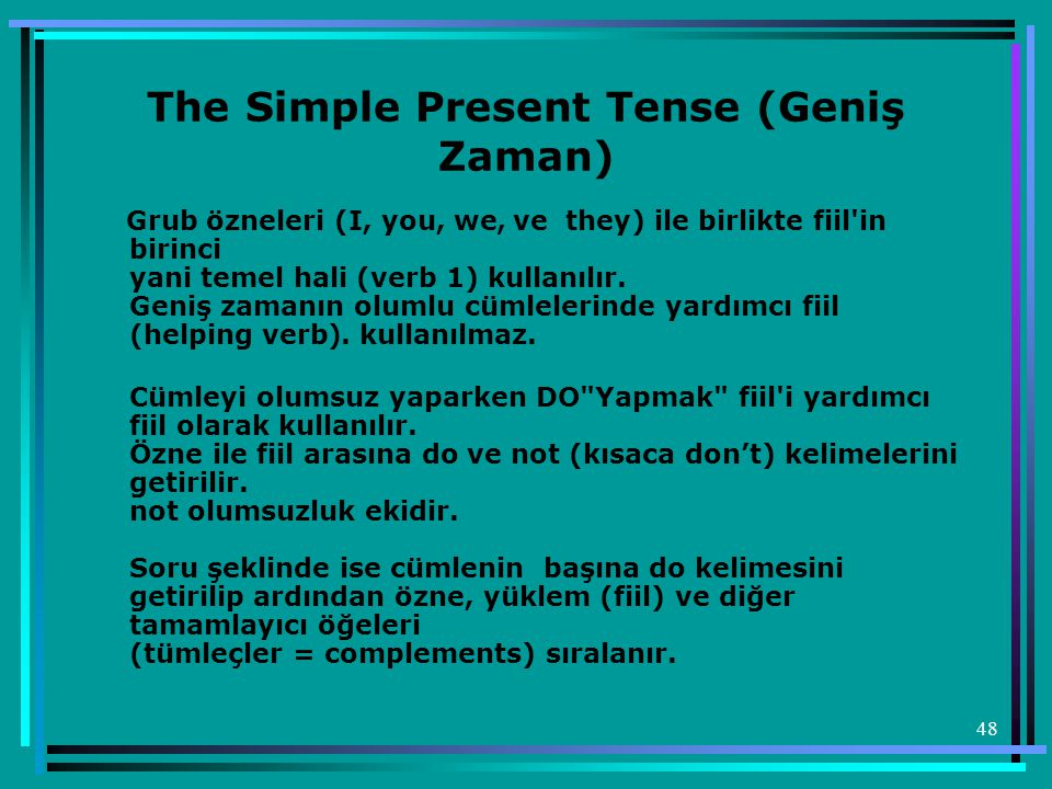 The Simple Present Tense (Geniş Zaman)