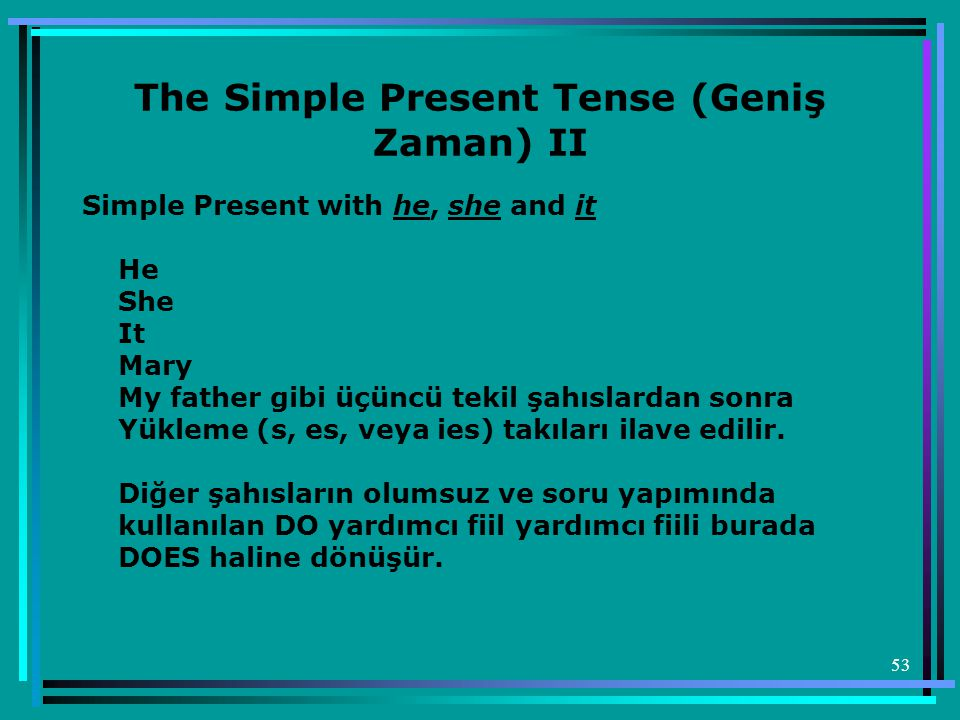The Simple Present Tense (Geniş Zaman) II