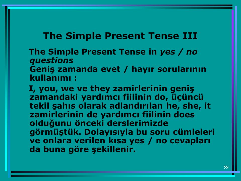The Simple Present Tense III
