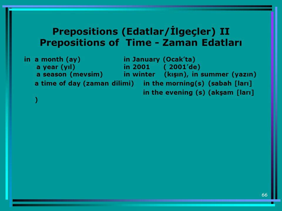 Prepositions (Edatlar/İlgeçler) II Prepositions of Time - Zaman Edatları
