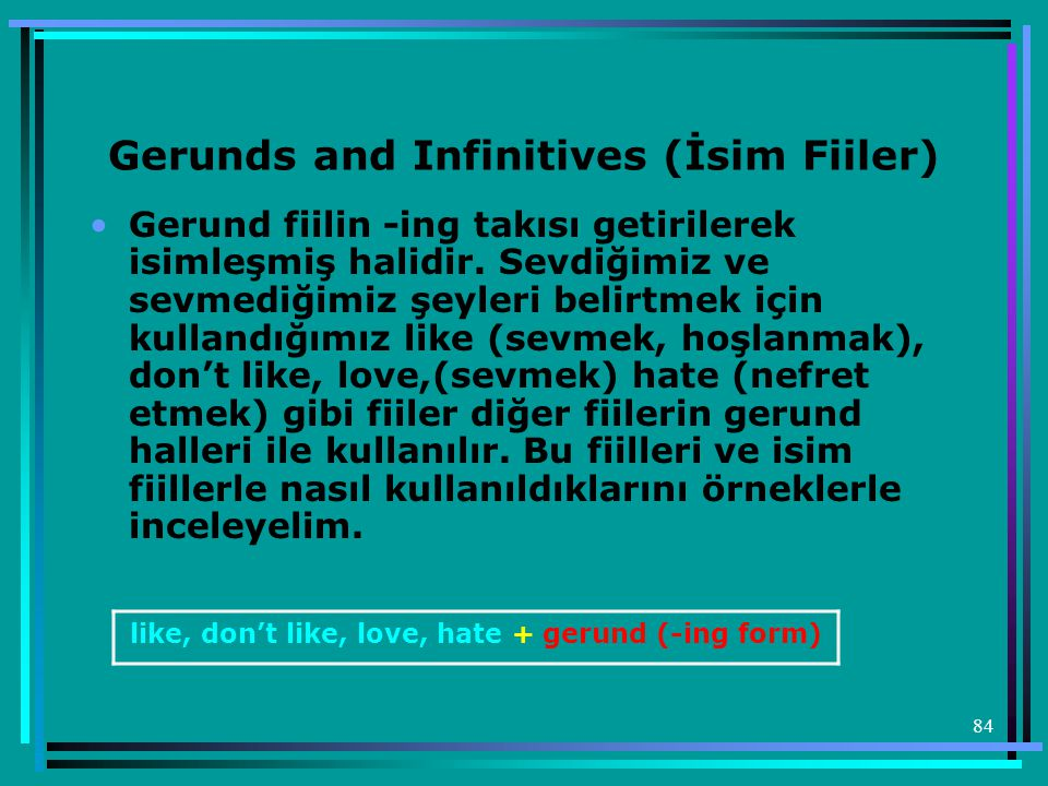 Gerunds and Infinitives (İsim Fiiler)