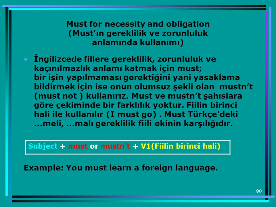 Example: You must learn a foreign language.