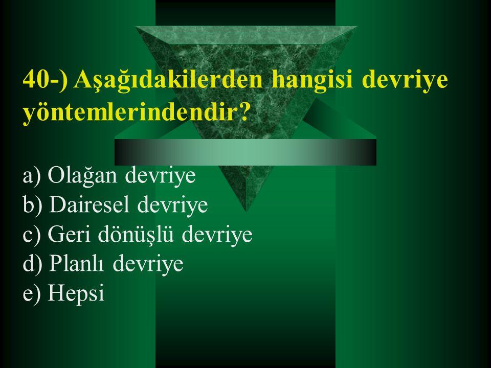 40-) Aşağıdakilerden hangisi devriye yöntemlerindendir
