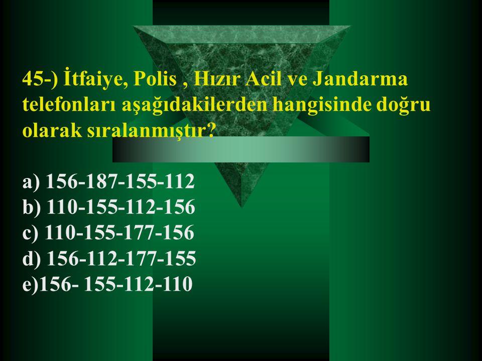 45-) İtfaiye, Polis , Hızır Acil ve Jandarma telefonları aşağıdakilerden hangisinde doğru olarak sıralanmıştır