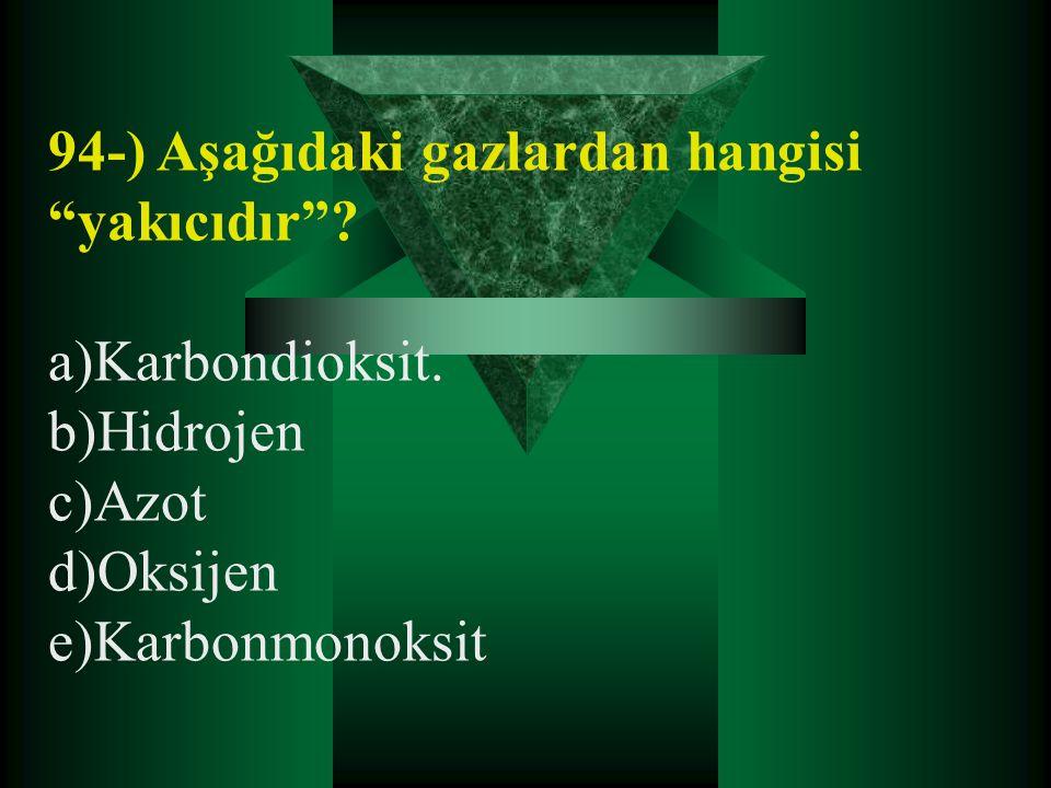 94-) Aşağıdaki gazlardan hangisi yakıcıdır