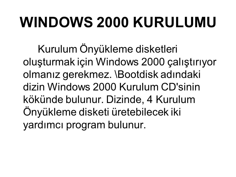 WINDOWS 2000 KURULUMU
