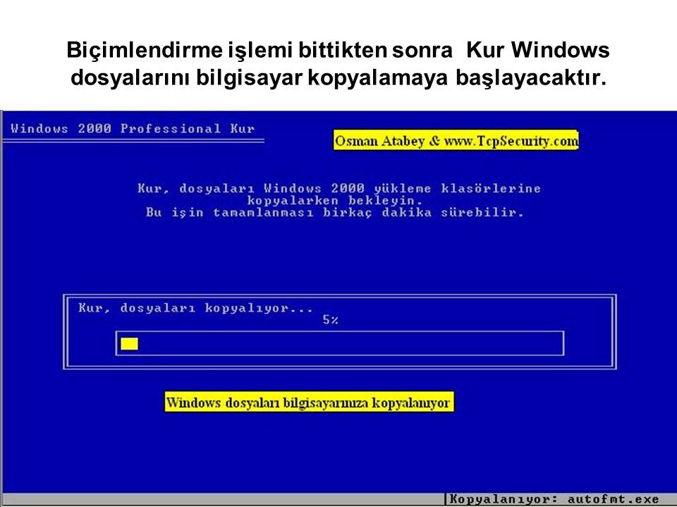 Biçimlendirme işlemi bittikten sonra Kur Windows dosyalarını bilgisayar kopyalamaya başlayacaktır.