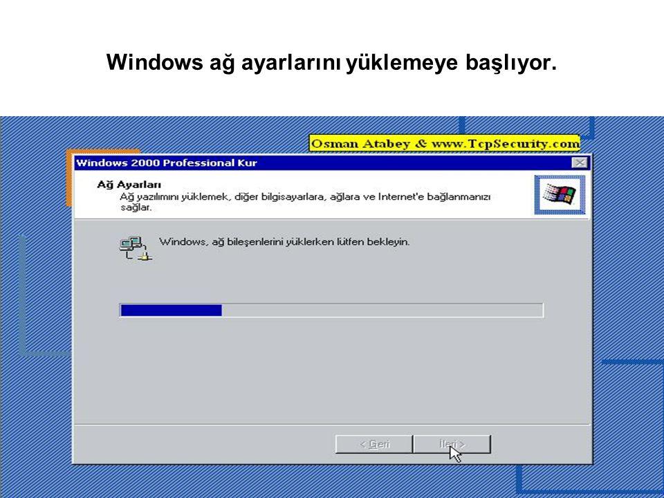 Windows ağ ayarlarını yüklemeye başlıyor.