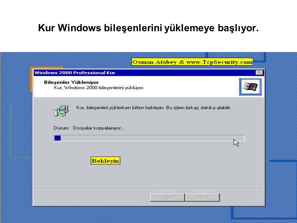 Kur Windows bileşenlerini yüklemeye başlıyor.