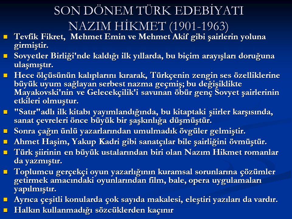 SON DÖNEM TÜRK EDEBİYATI NAZIM HİKMET (1901-1963)