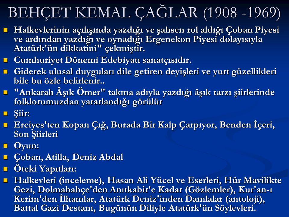 BEHÇET KEMAL ÇAĞLAR (1908 -1969)