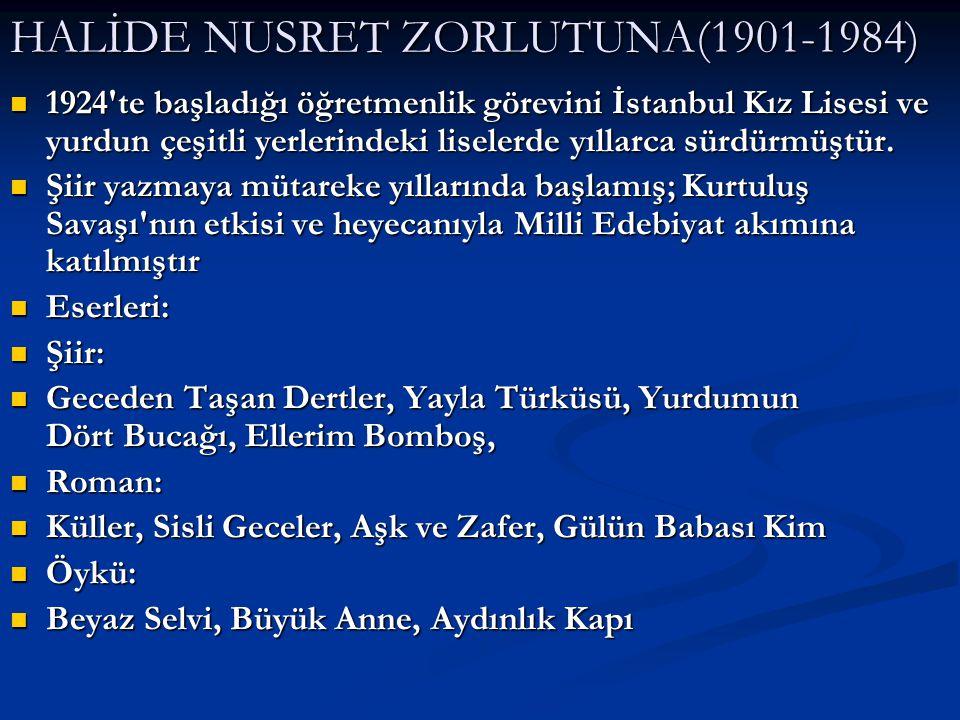 HALİDE NUSRET ZORLUTUNA(1901-1984)