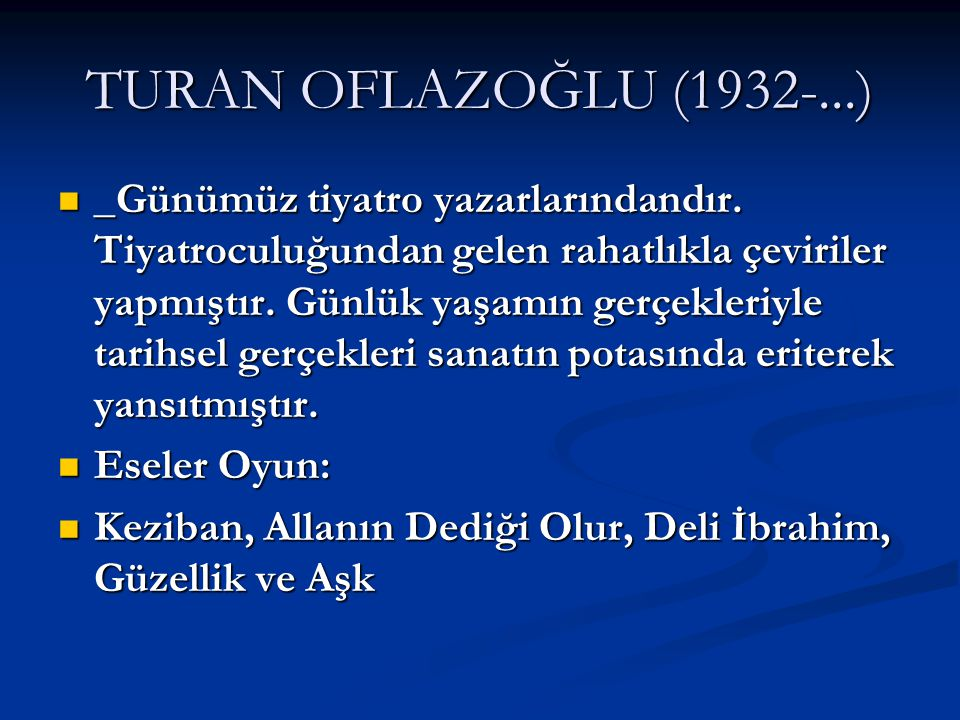 TURAN OFLAZOĞLU (1932-...)