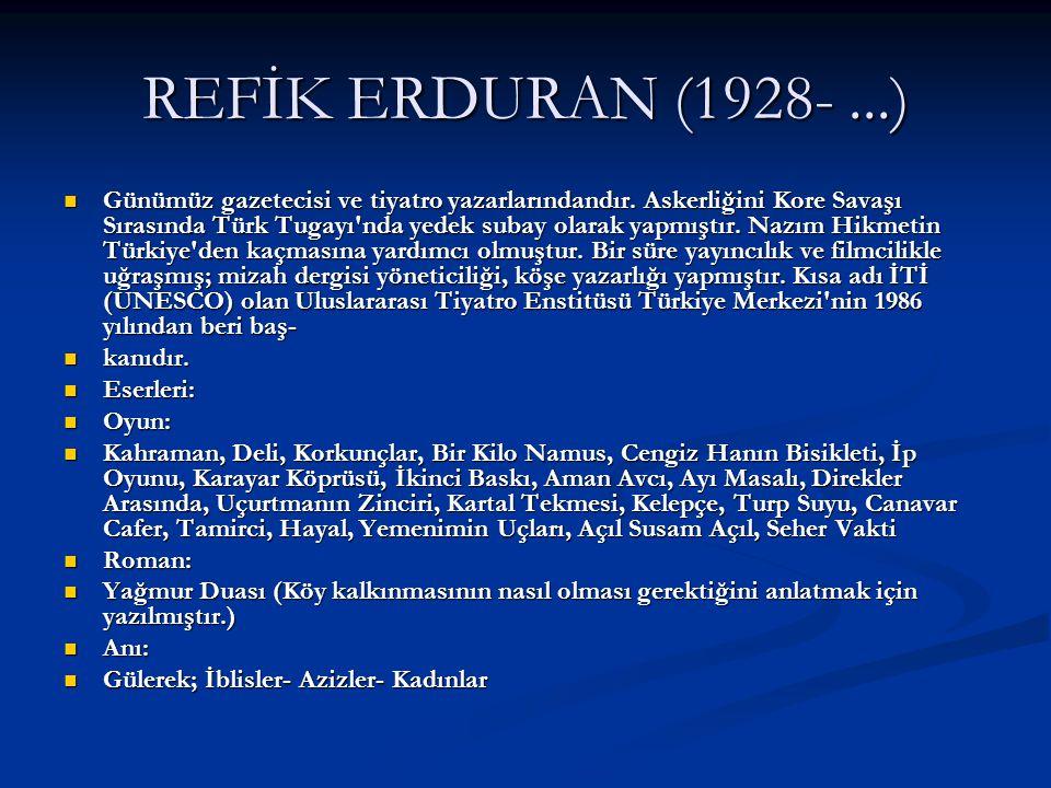 REFİK ERDURAN (1928- ...)