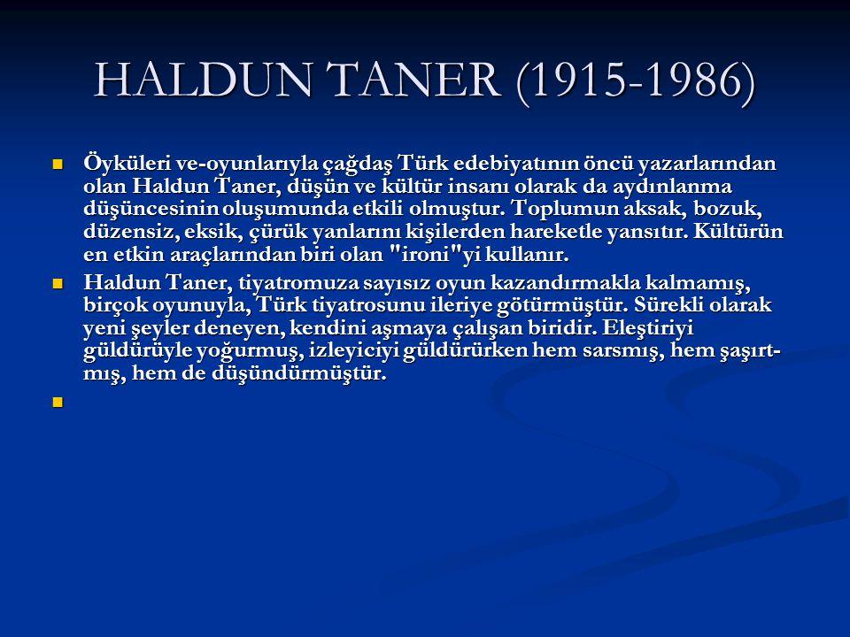 HALDUN TANER (1915-1986)