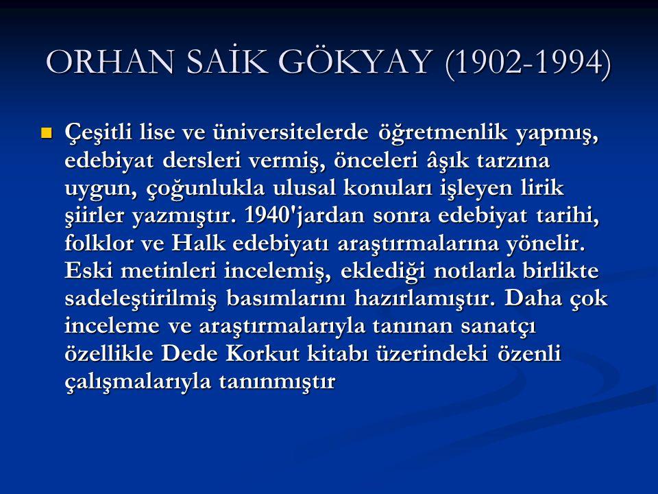 ORHAN SAİK GÖKYAY (1902-1994)