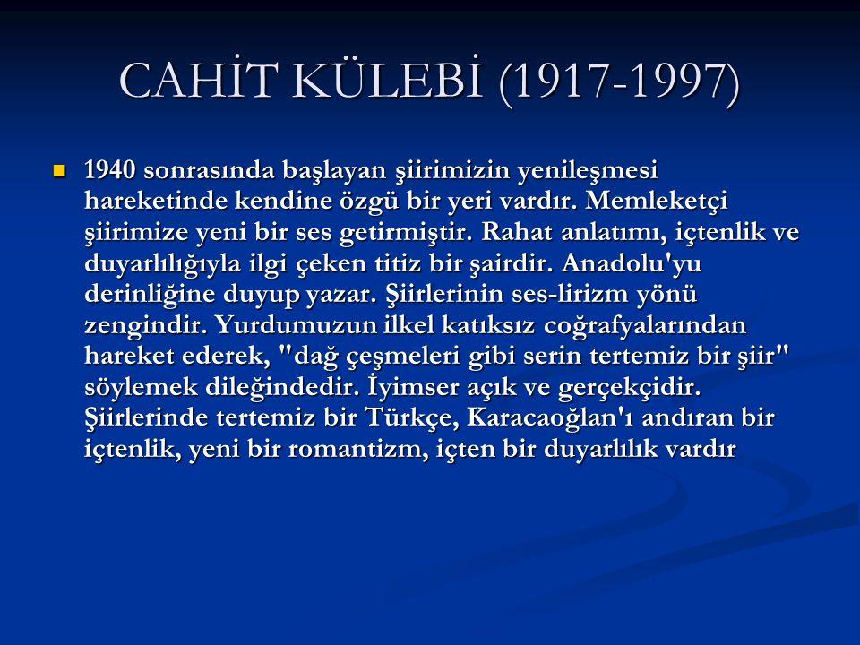 CAHİT KÜLEBİ (1917-1997)