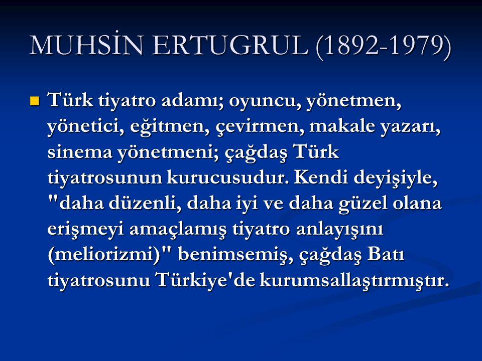 MUHSİN ERTUGRUL (1892-1979)