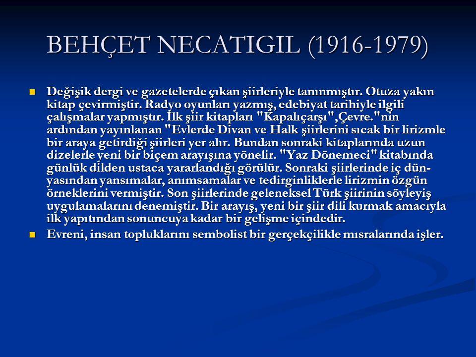 BEHÇET NECATIGIL (1916-1979)