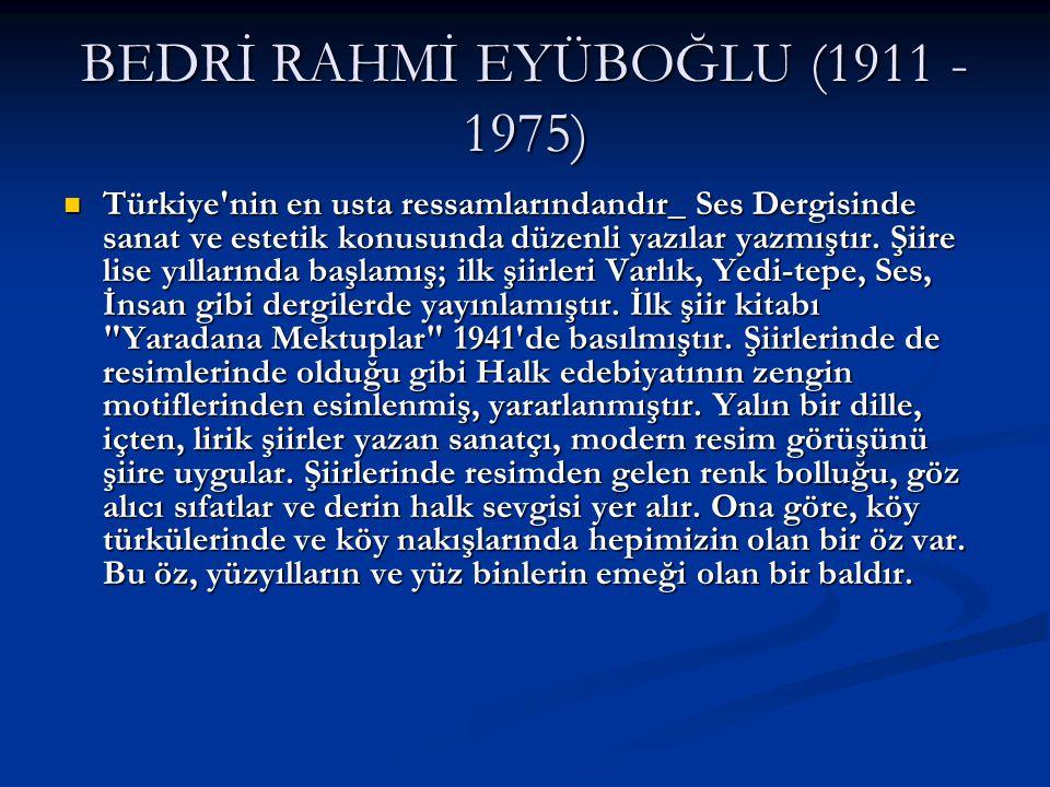 BEDRİ RAHMİ EYÜBOĞLU (1911 -1975)