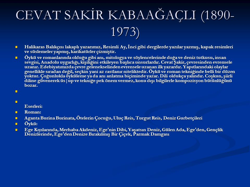 CEVAT SAKİR KABAAĞAÇLI (1890-1973)