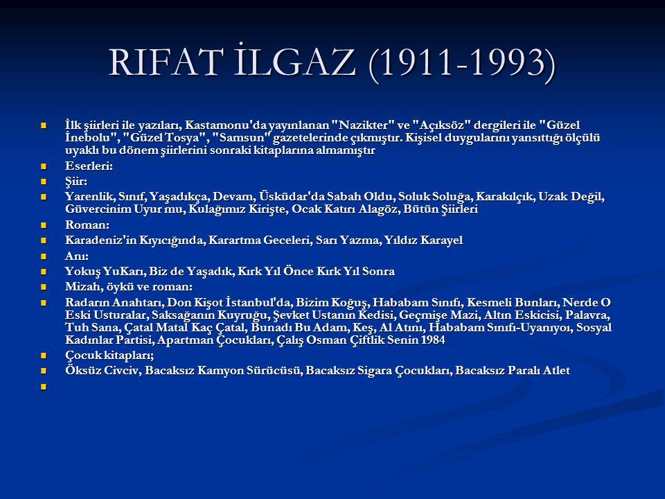 RIFAT İLGAZ (1911-1993)