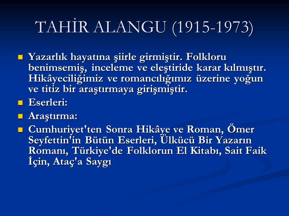 TAHİR ALANGU (1915-1973)