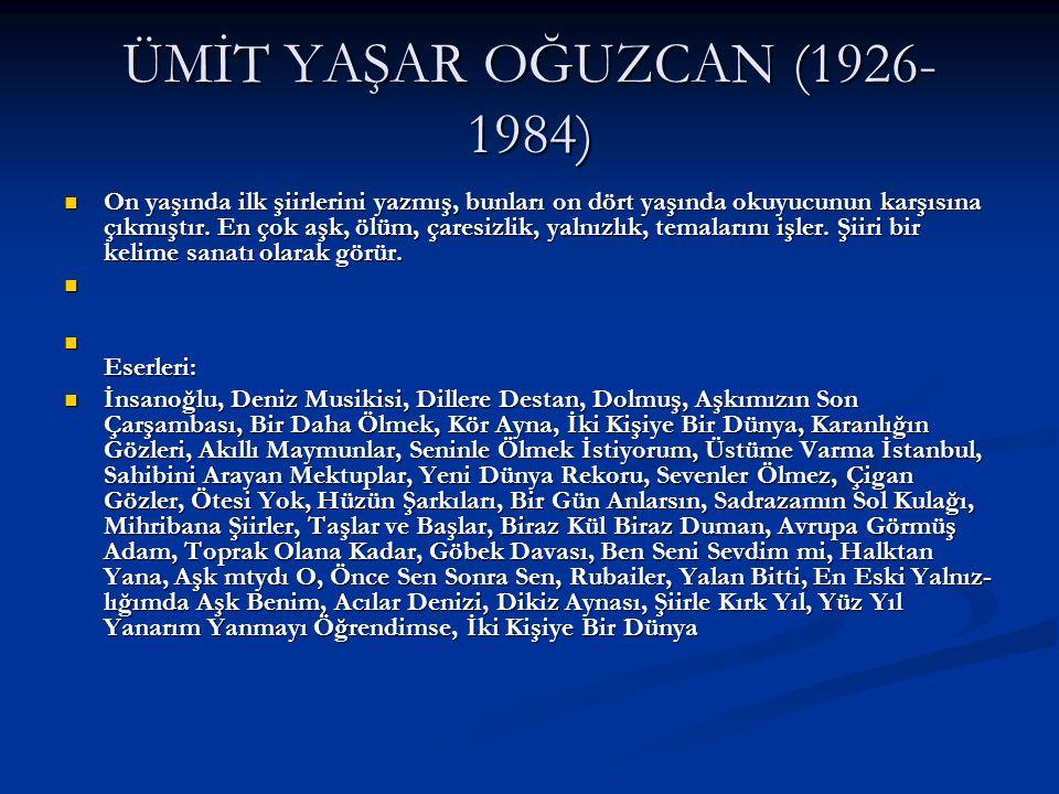ÜMİT YAŞAR OĞUZCAN (1926-1984)