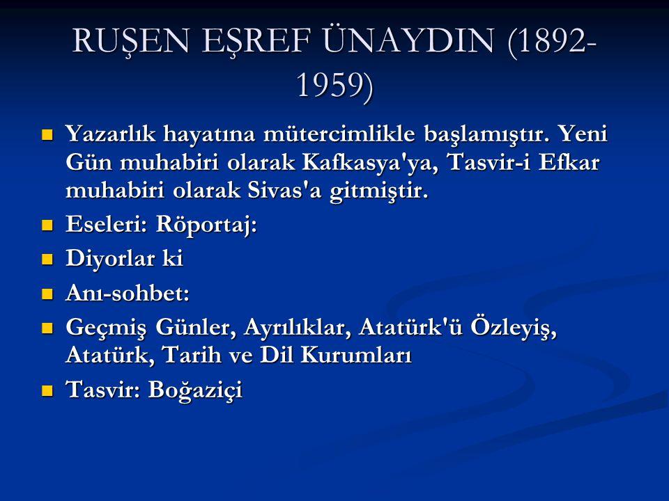 RUŞEN EŞREF ÜNAYDIN (1892-1959)