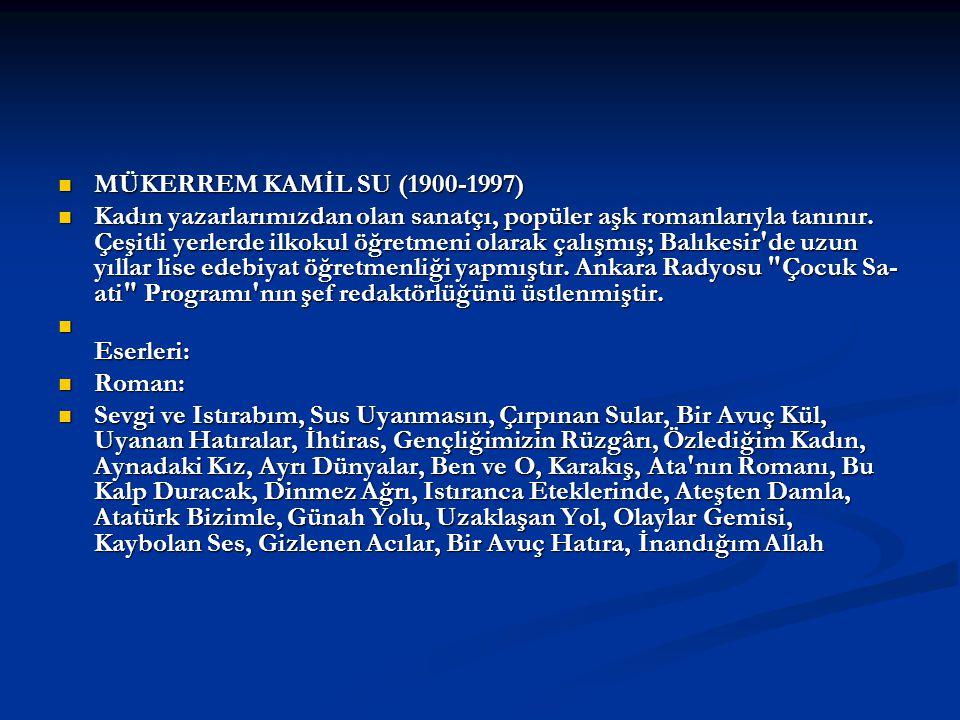 MÜKERREM KAMİL SU (1900-1997)