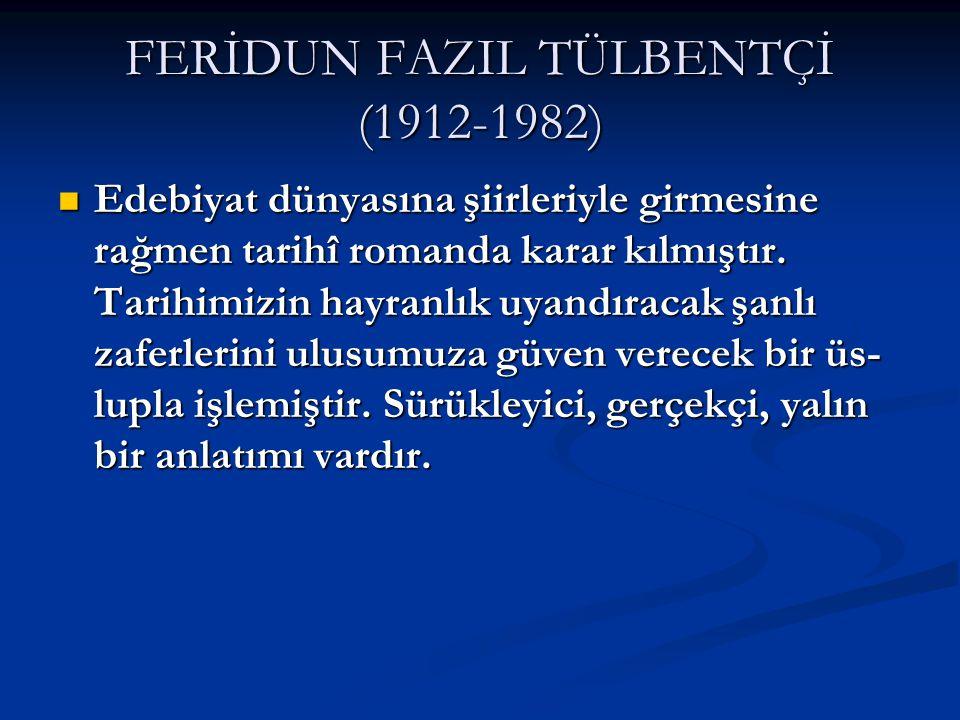 FERİDUN FAZIL TÜLBENTÇİ (1912-1982)