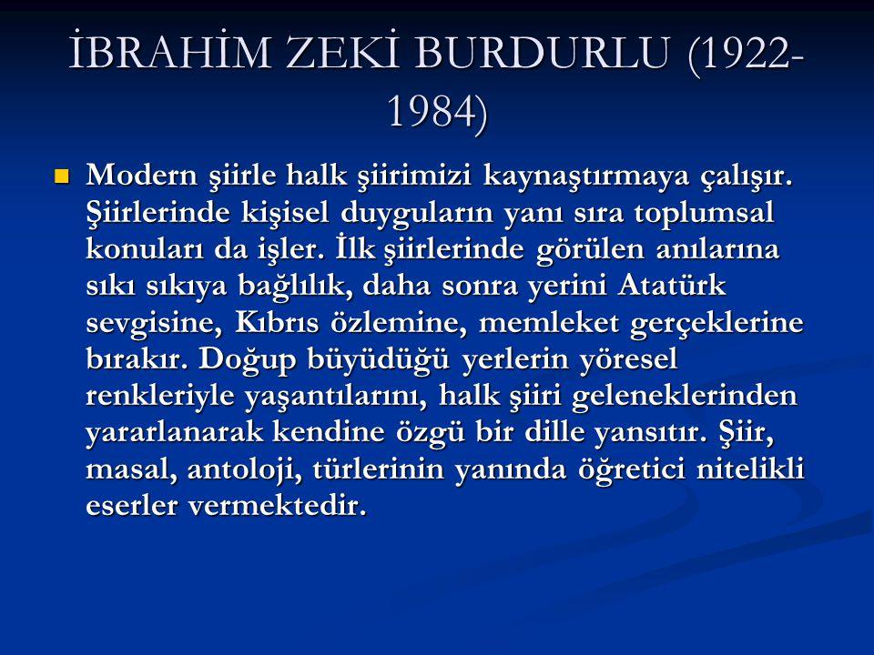 İBRAHİM ZEKİ BURDURLU (1922-1984)