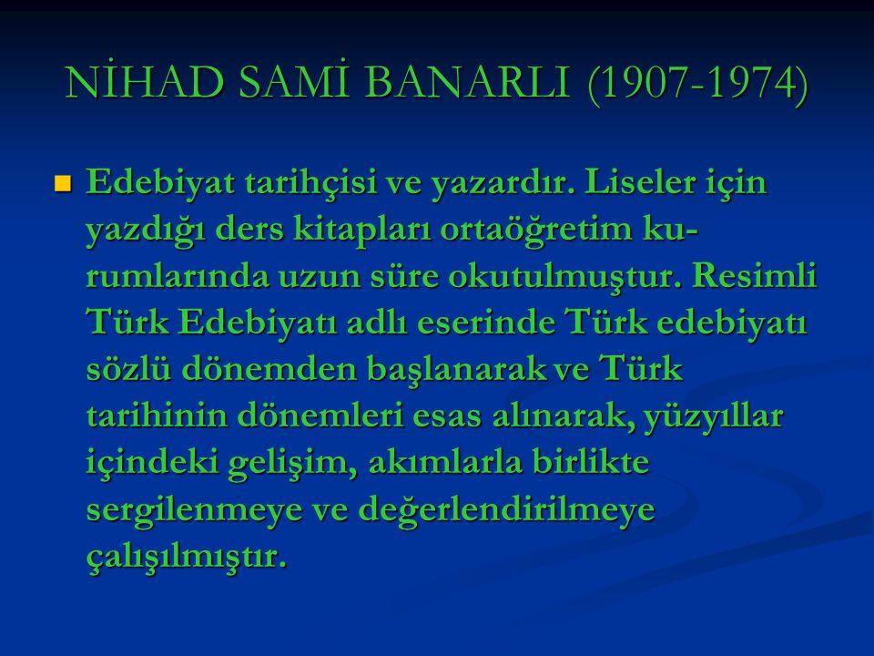 NİHAD SAMİ BANARLI (1907-1974)