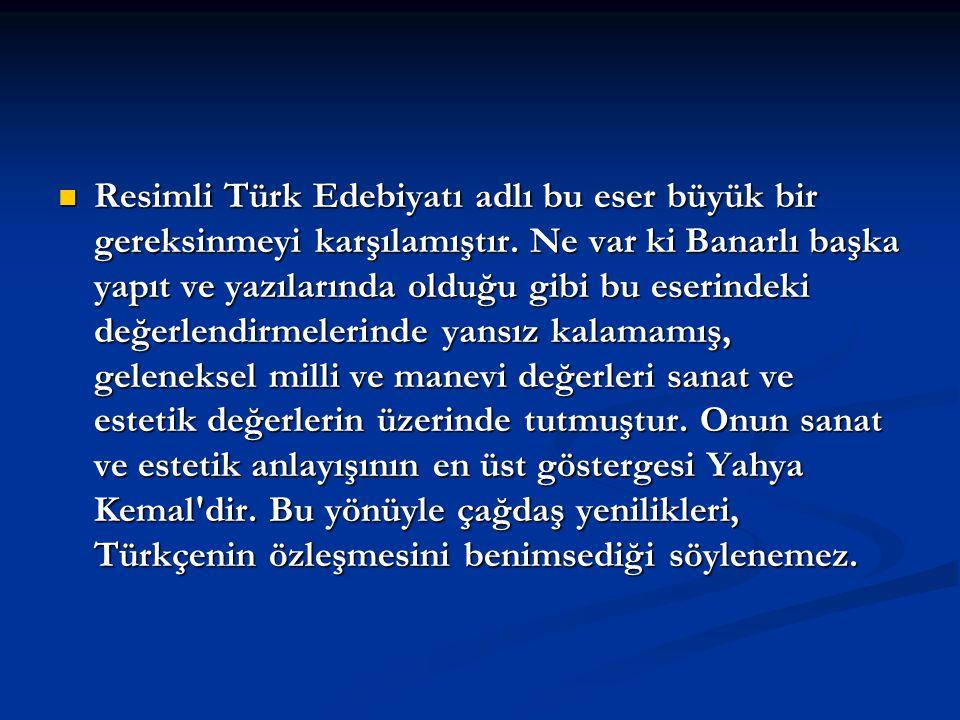 Resimli Türk Edebiyatı adlı bu eser büyük bir gereksinmeyi karşılamıştır.