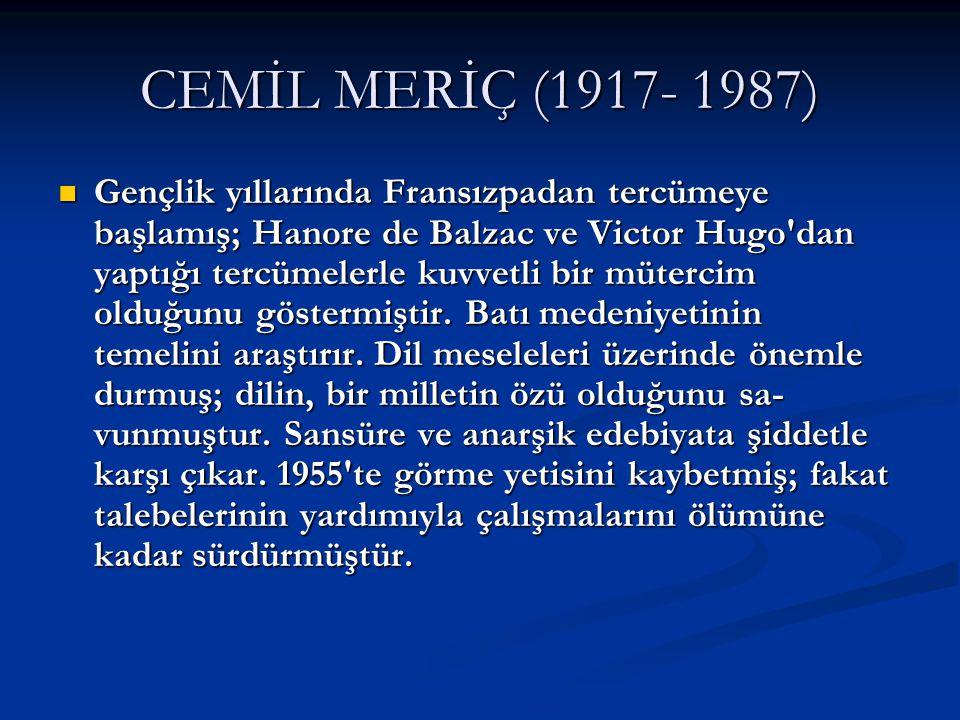CEMİL MERİÇ (1917- 1987)