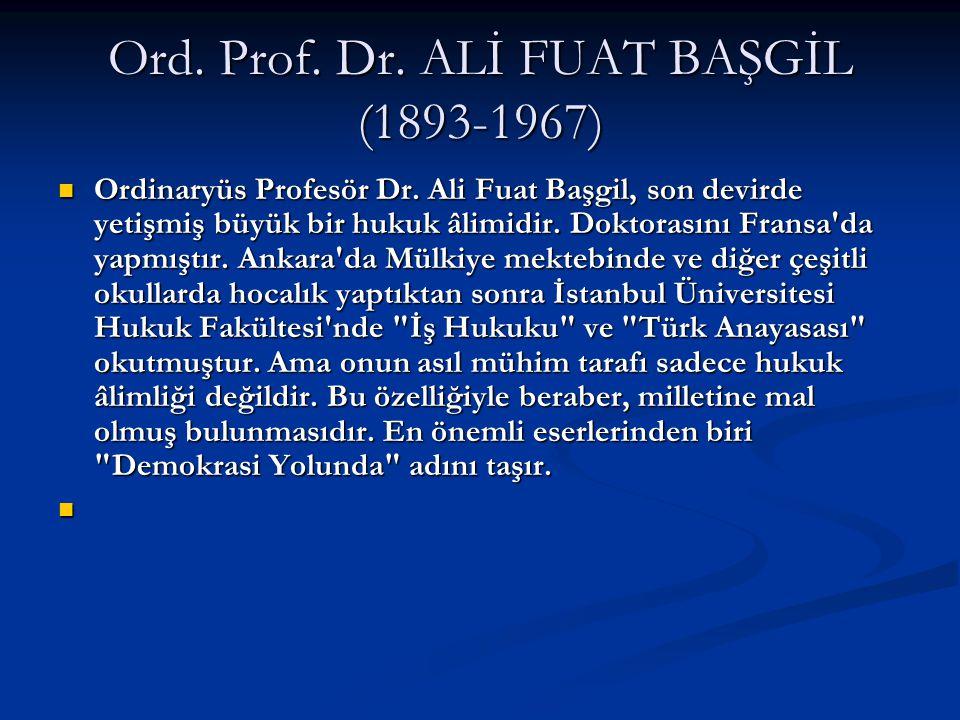 Ord. Prof. Dr. ALİ FUAT BAŞGİL (1893-1967)