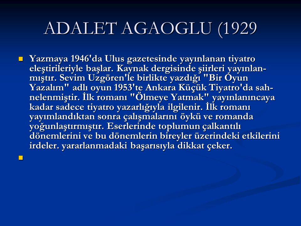 ADALET AGAOGLU (1929