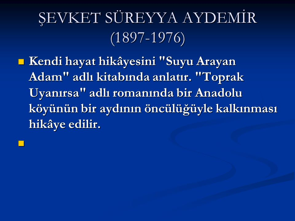 ŞEVKET SÜREYYA AYDEMİR (1897-1976)