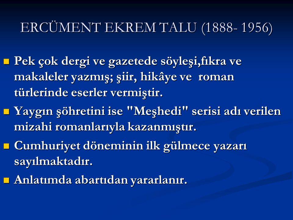 ERCÜMENT EKREM TALU (1888- 1956)