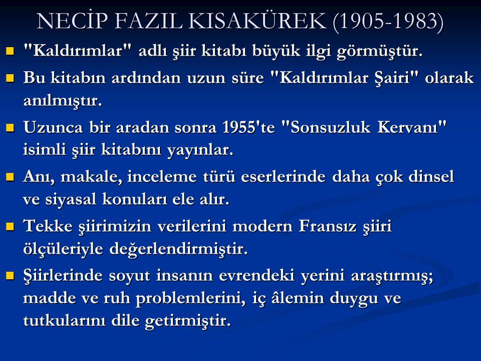 NECİP FAZIL KISAKÜREK (1905-1983)