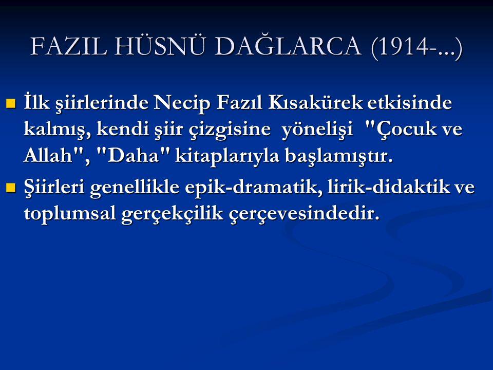 FAZIL HÜSNÜ DAĞLARCA (1914-...)