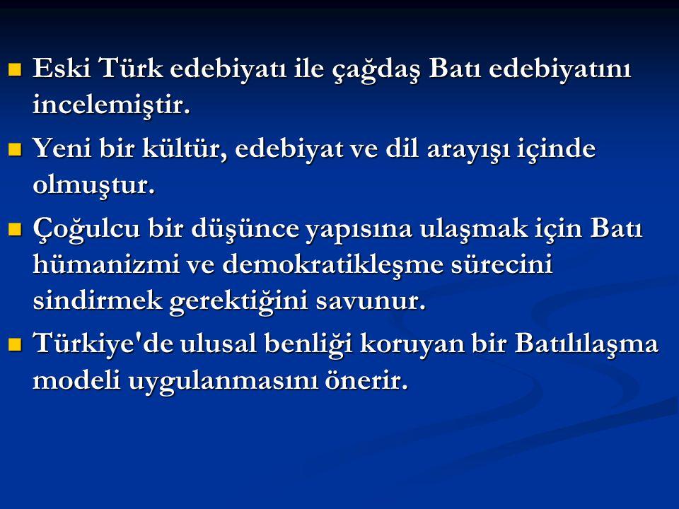 Eski Türk edebiyatı ile çağdaş Batı edebiyatını incelemiştir.